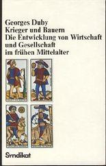 Krieger und Bauern : d. Entwicklung von Wirtschaft u. Gesellschaft im frühen Mittelalter.