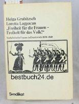 Freiheit für die Frauen, Freiheit für das Volk. Sozialistische Frauen in Frankreich 1830 - 1848