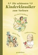 Die schönsten Kinderklassiker - zum Vorlesen,  Das Dschungelbuch/Oliver Twist/Gullivers Reisen