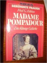 Madame Pompadour: Des Königs Geliebte.