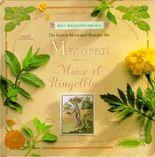 Majoran, Minze und Ringelblume