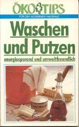 Waschen und Putzen energiesparend und umweltfreundlich (Ökotips für den modernen Haushalt)