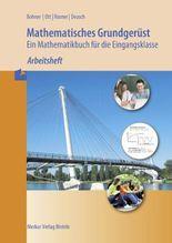 Mathematisches Grundgerüst - Ein Mathematikbuch für die Eingangsklasse