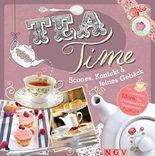 Teatime - Scones, Konfekt & feines Gebäck: Die schönsten Ideen für unvergessliche Teestunden