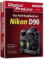 Digital ProLine - Das Profihandbuch zur Nikon D90