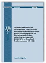 Systematische rechnerische Untersuchungen zur ergänzenden Absicherung vereinfachter nationaler Klima-Randbedingungen bei der Übernahme des Diffusionsnachweisverfahrens gemäß EN ISO 13788 in die nationale Feuchteschutznorm DIN 4108-3