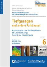 Baurechtliche und -technische Themensammlung. Heft 6: Tiefgaragen - Betonstahlbauteile bei Parkbauten