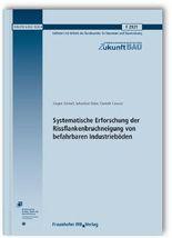 Systematische Erforschung der Rissflankenbruchneigung von befahrbaren Industrieböden. Abschlussbericht