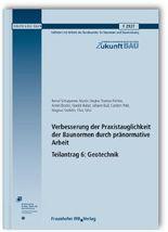 Verbesserung der Praxistauglichkeit der Baunormen durch pränormative Arbeit - Teilantrag 6: Geotechnik. Abschlussbericht