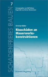 Rissschäden an Mauerwerkskonstruktionen. Reihe begründet von Günter Zimmermann. (Schadenfreies Bauen)