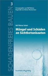 Mängel und Schäden an Sichtbetonbauten: Reihe begründet von Günter Zimmermann. (Schadenfreies Bauen)