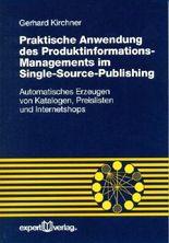 Praktische Anwendung des Produktdaten-Managements im Single-Source-Publishing