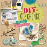 DIY-Geschenke - Aus Atelier, Werkstatt & Küche
