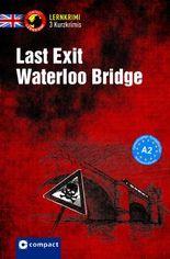 Last Exit Waterloo Bridge: Lernkrimi Kurzkrimi Englisch A2 (Lernkrimi Kurzkrimis)
