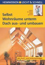 Selbst Wohnräume unterm Dach aus- und umbauen