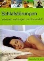 Schlafstörungen - wirksam vorbeugen und behandeln
