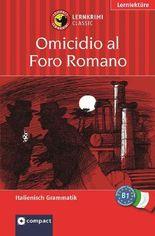 Omicidio al Foro Romano (Compact Lernkrimi). Lernziel Italienisch Grammatik - Niveau B1
