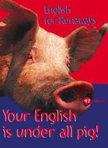Your English is under all pig