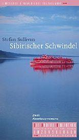 Sibirischer Schwindel. Zwei Abenteuerromane