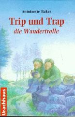 Trip und Trap die Wandertrolle