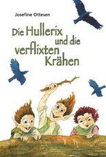 Die Hullerix und die verflixten Krähen