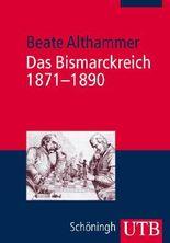 Das Bismarckreich 1871 - 1890 (UTB M (Medium-Format))