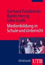 Medienbildung in Schule und Unterricht