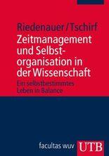 Zeitmanagement und Selbstorganisation in der Wissenschaft