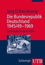 Die Bundesrepublik Deutschland 1945/49 – 1969