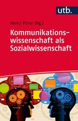 Kommunikationswissenschaft als Sozialwissenschaft
