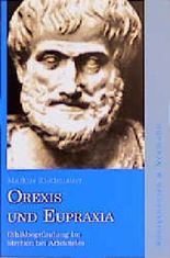 Orexis und Eupraxia