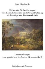 """Eichendorffs Erzählungen """"Das Schloss Dürande"""" und """"Die Entführung"""" als Beiträge zur Literaturkritik"""