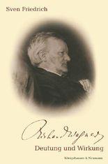 Richard Wagner - Deutung und Wirkung