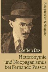 Heteronymie und Neopaganismus bei Fernando Pessoa