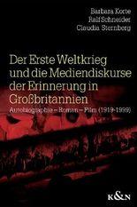 Der Erste Weltkrieg und die Mediendiskurse der Erinnerung in Grossbritannien