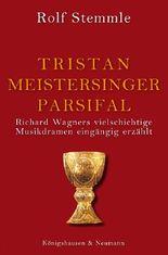 Tristan - Meistersinger - Parsifal