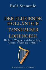 Holländer Tannhäuser Lohengrin