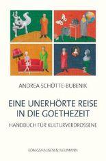 Eine unerhörte Reise in die Goethezeit
