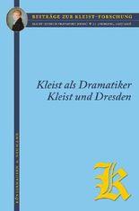 Kleist als Dramatiker / Kleist und Dresden