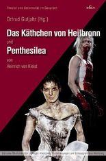 Das Käthchen von Heilbronn und Penthesilea