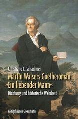 Martin Walsers Goetheroman »Ein liebender Mann«