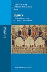 Figura. Dynamiken der Zeiten und Zeichen im Mittelalter