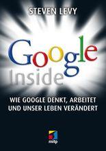 Google Inside: Wie Google denkt, arbeitet und unser Leben verändert (mitp Business)