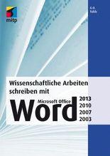 Wissenschaftliche Arbeiten schreiben mit Microsoft Office Word 2013, 2010, 2007, 2003 (mitp Anwendungen)