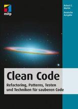 Clean Code - Refactoring, Patterns, Testen und Techniken für sauberen Code (mitp Professional)