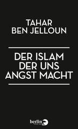 Der Islam, der uns Angst macht