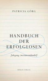 Handbuch der Erfolglosen: Jahrgang zweitausendundelf
