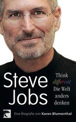 Steve Jobs. Think different ? die Welt anders denken: Think different - die Welt anders denken