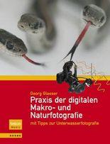 Praxis der digitalen Makro- und Naturfotografie