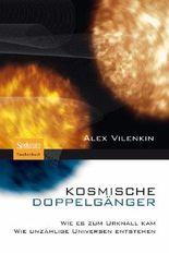 Kosmische Doppelgänger: Wie es zum Urknall kam - Wie unzählige Universen entstehen